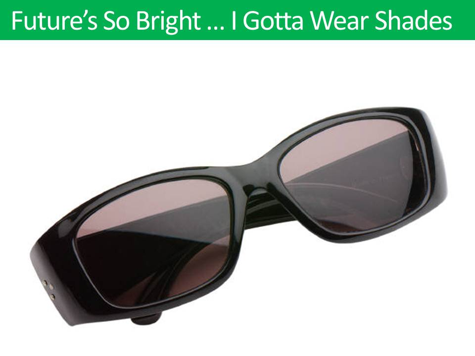 The Energy Symphony: The Future's So Bright...I Gotta Wear ...