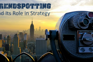 Trendspotting & Its Role in Strategy